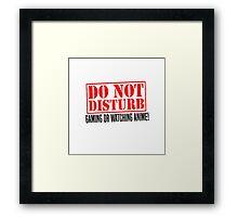 Do Not Disturb Framed Print
