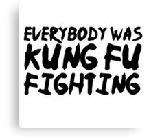 Kung Fu Fighting Funny Lyrics 80s Random Humor Canvas Print