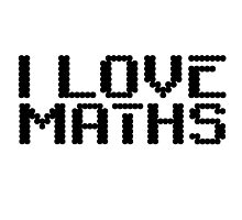 I Love Maths Cool Quote Science Smart  Photographic Print