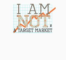 I Am Not A Target Market Classic T-Shirt