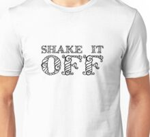 Shake It Off Lyrics Cool Random Quote Pretty Unisex T-Shirt