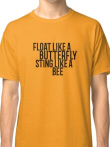 Float Like A Butterfly Muhammad Ali Quote Cool Badass Classic T-Shirt