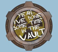 Yeah, I've Done Some Time in a Nuclear Fallout Vault Kids Tee