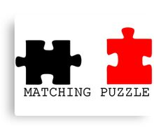 Puzzle Piece Matching Black and Red Sarcastic Canvas Print