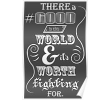 There is good in this world Poster