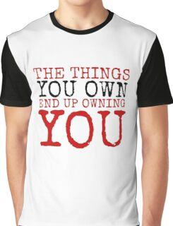 Fight Club The Things You Own Quote Political Badass Movie  Graphic T-Shirt