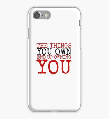 Fight Club The Things You Own Quote Political Badass Movie  iPhone Case/Skin