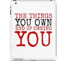 Fight Club The Things You Own Quote Political Badass Movie  iPad Case/Skin