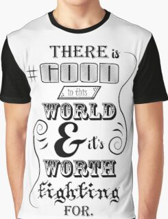There is good in this world BLACK Graphic T-Shirt
