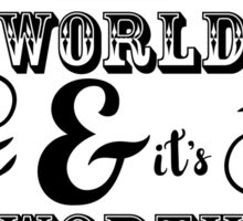 There is good in this world BLACK Sticker