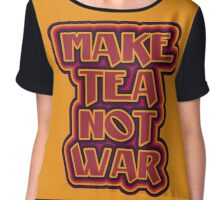 Make tea not war flower power style Chiffon Top