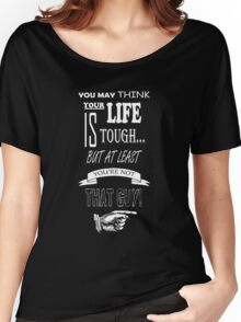 At Least You're Not That Guy! Women's Relaxed Fit T-Shirt