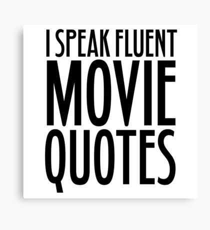 Movie Quotes Funny Cool Random Film Buff Canvas Print