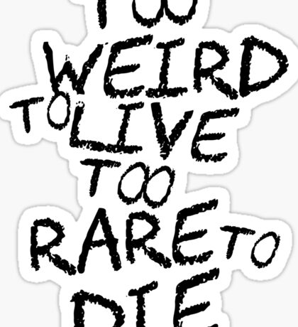 Hunter S. Thompson Quote Cool Weird Funny Strange Sticker