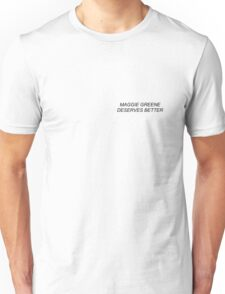 MAGGIE GREENE DESERVES BETTER Unisex T-Shirt