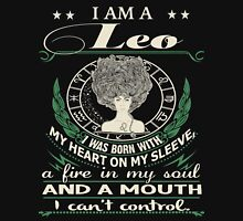 I am a Leo - I was born with My Heart On My Sleeve - A Fire In my Soul and a Mouth I can not Control Womens Fitted T-Shirt