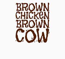 Brown Chicken Brown Cow - Brown Text Unisex T-Shirt