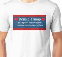 Trump: The Emperor has no clothes Unisex T-Shirt
