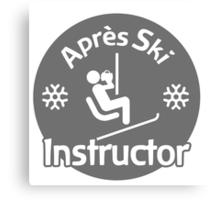 Après Ski Instructor Canvas Print