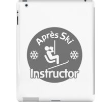 Après Ski Instructor iPad Case/Skin
