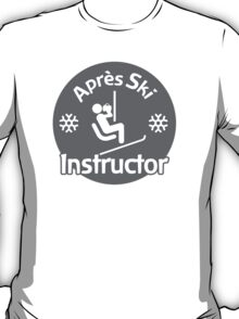 Après Ski Instructor T-Shirt