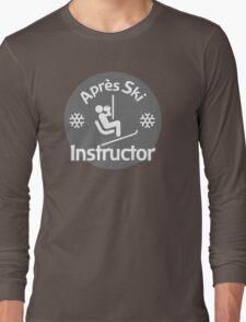Après Ski Instructor Long Sleeve T-Shirt
