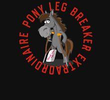Pony Leg Breaker Extraordinaire 2 Unisex T-Shirt