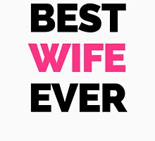 Best Wife Ever Quote Womens Fitted T-Shirt