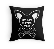 My cat hates you Throw Pillow
