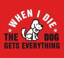 When I die, the dog gets everything by nektarinchen