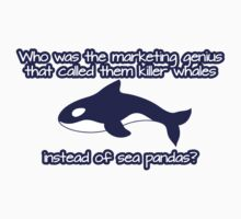 Who was the genius that called them killer whale instead of sea pandas? Kids Clothes