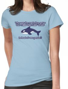 Who was the genius that called them killer whale instead of sea pandas? Womens Fitted T-Shirt