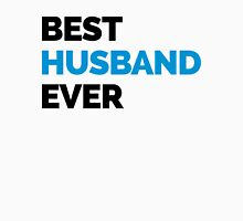 Best Husband Ever Quote Unisex T-Shirt
