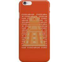 Exterminate Orange iPhone Case/Skin
