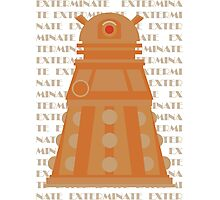 Exterminate Orange Photographic Print