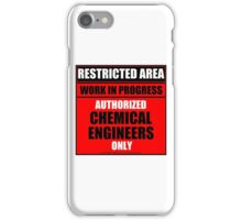 Restricted Area - Authorized Chemical Engineers Only iPhone Case/Skin