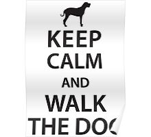 Keep calm and walk the dog Poster