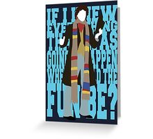 Quotable Who - Fourth Doctor Greeting Card