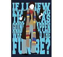 Quotable Who - Fourth Doctor Photographic Print