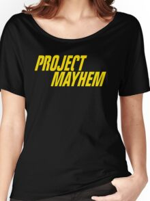 Fight Club Quote - Project Mayhem  Women's Relaxed Fit T-Shirt