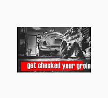 """Original graphic work: """"Get checked your groin"""". Unisex T-Shirt"""