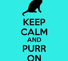Keep calm and purr on by netza