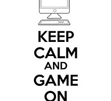 Keep calm and game on by netza