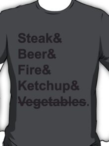 Steak, Beer, Fire, Ketchup - no Vegetables T-Shirt
