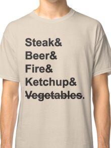 Steak, Beer, Fire, Ketchup - no Vegetables Classic T-Shirt