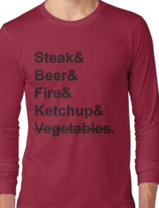 Steak, Beer, Fire, Ketchup - no Vegetables Long Sleeve T-Shirt
