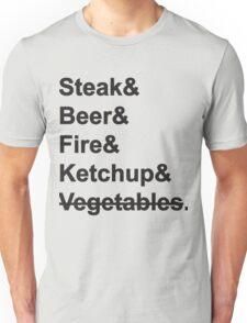 Steak, Beer, Fire, Ketchup - no Vegetables Unisex T-Shirt