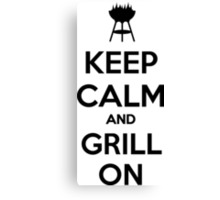 Keep calm and grill on Canvas Print