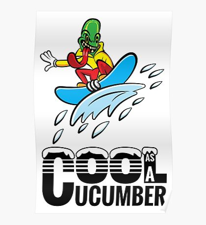 Cool as a Cucumber Poster