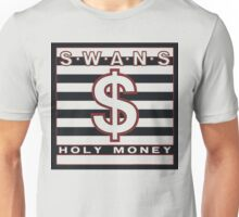 SWANS - HOLY MONEY Unisex T-Shirt